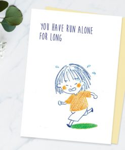 Comforting cards Sympathy cards encouragement cards for friends - you have run alone for long can i run with you by Eding Illustration